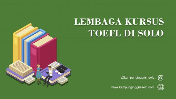 Lembaga Kursus TOEFL di Solo
